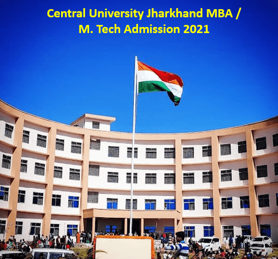 Central University / Jharkhand MBA/M.Tech Admission 2021.